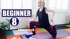 BEGINNER YOGA #8 OF 8 // TOTAL BODY FLOW TO OPEN HIPS