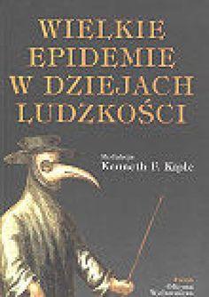 Wielkie epidemie w dziejach ludzkości - Kenneth F. Kiple (202187) - Lubimyczytać.pl