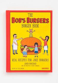BOB'S BURGERS Bob's Burger Book: Real Recipes For Joke Burgers