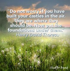 You can achieve anything you want.  #HenryDavidThoreau #dreams