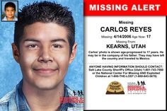 CARLOS REYES, Age Now: 17, Missing: 04/14/2006. Missing From KEARNS, UT. ANYONE HAVING INFORMATION SHOULD CONTACT: Salt Lake County Sheriff's Office (Utah) 1-801-743-7000.