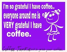 Grateful for coffee :)