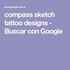 compass sketch tattoo designs - Buscar con Google