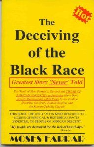 "The Deceiving of the Black Race: Greatest Story 'Never' Told ~ by Moses Farrar | The Roman Empire and the Roman Church ""invented"" a FALSE god, and thousands of years later, Americans and other people around the world still worship him, particularly Black people. 