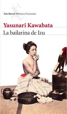 """LA BAILARINA DE IZU"" Yasunari Kawabata"