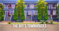 Here's the BFF's townhouses! Now available on my gallery :) My origin ID is ritsukacom and can be found under the hashtag #ritsuka. I hope you guys like it! Direct download of lot: here *Put files...