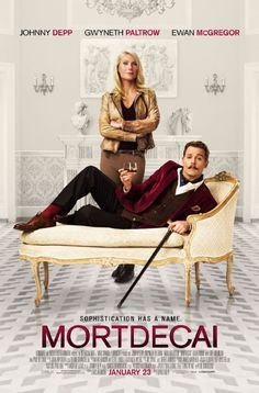Mortdecai (2015).  A misfire involving Johnny Depp as the title character, Gwyneth Paltrow as his wife, Ewan McGregor as a British Inspector, and Paul Bettany as Mortdecai's man servant.  Mortdecai is tasked with finding lost artwork, that some suspect he stole, but he later plots to steal to pay off his large tax debt.  A comedy that is barely funny.  Easily one of the worst films of the year.
