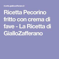 Ricetta Pecorino fritto con crema di fave - La Ricetta di GialloZafferano