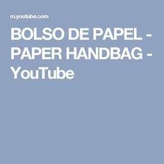 BOLSO DE PAPEL - PAPER HANDBAG - YouTube