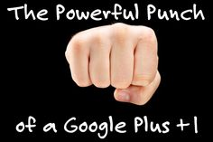 The Powerful Punch of a Google Plus +1