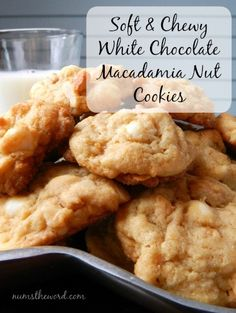 Num's the Word:  Looking for an easy cookie recipe?  These Soft and Chewy White Chocolate Macadamia Nut Cookies are the BEST.  A pudding cookie that stays soft and chewy!