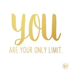 You are your only limit.   Initial Outfitters