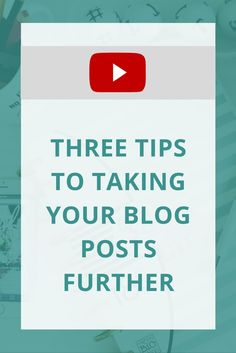 You're already spending all that time on your blog posts, why not take them further? Here's three ways you can!