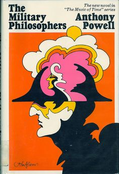 "Anthony Powell, ""The Military Philosophers,"" 1969. Jacket illustration by John Alcorn."