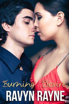 Burning Desire, by Ravyn Rayne Coming 2015  Blushing Books http://ravynrayne.com