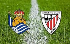 Athletic Bilbao vs Real Sociedad Predictions & Betting Tips, Match Previews Spanish La Liga