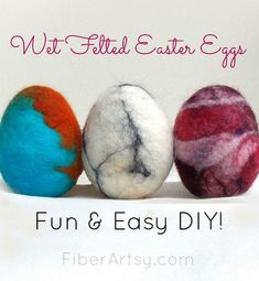 How to Make Wet Felted Easter Eggs with wool, Fun Felted Easter Eggs, a great activity for kids, too! A Felting Tutorial by FiberArtsy.com