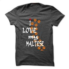 I Love my Maltese - #cool shirt #shirt collar. ORDER HERE => https://www.sunfrog.com/Pets/I-Love-my-Maltese-15946706-Guys.html?68278