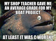 Bad Joke Eel in shop class.
