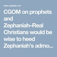 CGOM on prophets and Zephaniah–Real Christians would be wise to heed Zephaniah's admonitions