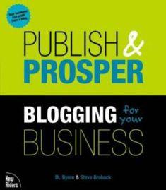 Publish And Prosper: Blogging For Your Business PDF