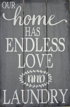Our Home Has Endless Love And Laundry Pallet Sign