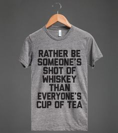 Rather Be Someone's Shot Of Whiskey #CountryGirl