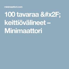 100 tavaraa / keittiövälineet – Minimaattori