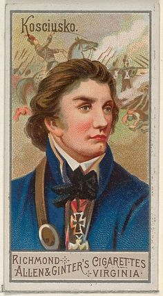 Andrzej Tadeusz Bonawentura Kosciuszko, from the Great Generals series for Allen & Ginter Cigarettes Brands Poster Print x Cigarette Brands, Collectible Cards, Old Postcards, Football Cards, Vivid Colors, Pop Culture, Poster Prints, Manly Things, Band