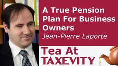 If you're a business owner in Canada, would you like a true pension plan? Maybe it's time to upgrade from your RRSP. Learn more from Jean-Pierre Laporte in Tea At Taxevity #73.