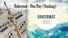 Partitura Bakermat - One Day (Vandaag) versión uno Saxofón Soprano