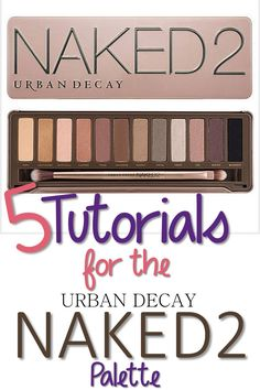 5 Tutorials Using the Urban Decay Naked 2 - New looks