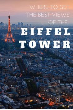 Where to Get the Best Views of the Eiffel Tower