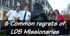 Did you serve a mission? When Did you serve? Do you have any regretsor things you wish you did? Here are 6 common regrets of LDS Missionaries!