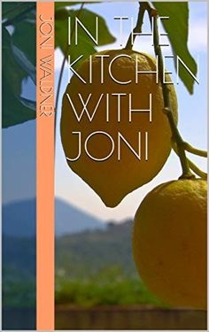 [DOWNLOAD PDF] In the kitchen with Joni Free Epub/MOBI/EBooks