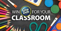 Win Glue Dots for Your Classroom