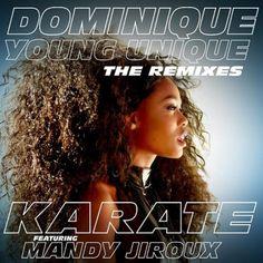 remixes: Dominique Young Unique  Karate