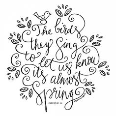 Welcome to Paperfuel Illustrations. A world of illustrations and handlettering all handmade in the Netherlands by Karin Luttenberg. Doodle Lettering, Creative Lettering, Brush Lettering, Lettering Ideas, Bird Quotes, Flower Quotes, Sun Quotes, Quotes Quotes, Spring Quotes