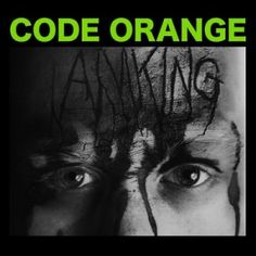 Code Orange Kids - I Am King (2014)