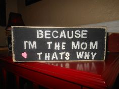 Because I'm The Mom Thats Why by AngelPaws6 on Etsy