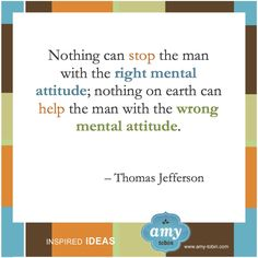 Positive attitudes are always in style ; Amazing Quotes, Great Quotes, Quotes To Live By, Me Quotes, Inspirational Quotes, 2015 Quotes, Thomas Jefferson Quotes, Father Quotes, Historical Quotes
