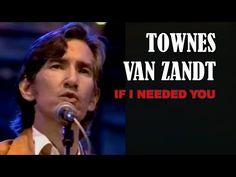 TOWNES VAN ZANDT - If I Needed You - YouTube Townes Van Zandt, Americana Music, You Youtube, I Need You, Jukebox, Album, Songs, Need You, Song Books