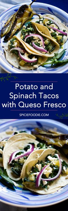 Potato and Spinach Tacos with Queso Fresco  | #vegetarian #meatlessmonday #tacos #queso