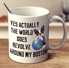 Your favorite drink will taste so much better with a funny or cute Boston Terrier design. High Quality Printed 11 oz Ceramic MugDishwasher and Microwave Safe!