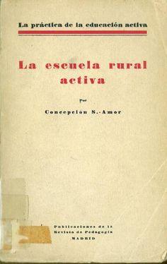 La escuela rural activa / por Concepción Sainz-Amor