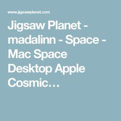 Jigsaw Planet - madalinn - Space - Mac Space Desktop Apple Cosmic… #Majestic #Cosmic #puzzles