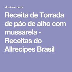 Receita de Torrada de pão de alho com mussarela - Receitas do Allrecipes Brasil