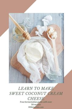 Learn how to make Sweet Coconut Cream Cheese  at littlemashies.com #fermentedfoods #microbiome #guthealth Kefir Recipes, Fermented Foods, Coconut Cream, Baby Food Recipes, Milk, Cheese, Sweet, How To Make, Coconut Custard