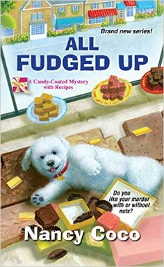 All Fudged Up (A Candy-Coated Mystery with Recipes Book 1) - Kindle edition by Nancy Coco. Mystery, Thriller & Suspense Kindle eBooks @ Amazon.com.