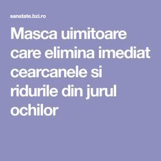 Masca uimitoare care elimina imediat cearcanele si ridurile din jurul ochilor Medicinal Plants, Alter, Good To Know, Anti Aging, Beauty Hacks, Beauty Tips, Medicine, Health Fitness, Hair Beauty